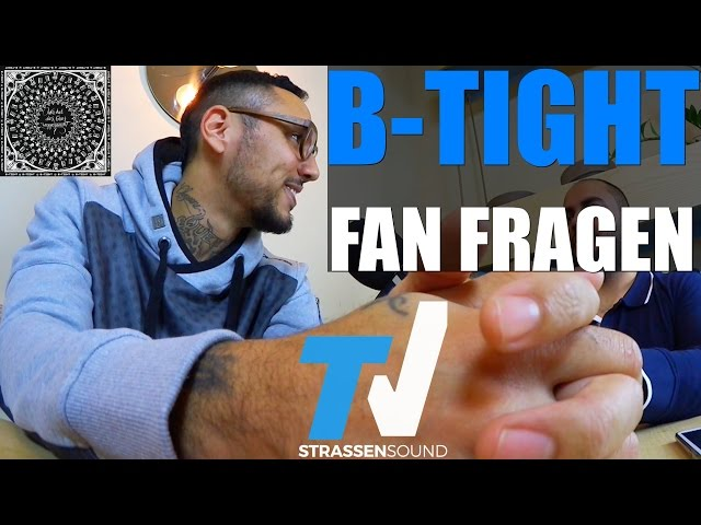 B-TIGHT Fan Fragen: Kollaboalbum mit Sido, Fler Feature, SXTN, Boxen Fairtrade, Joint, Smoky, Aggro