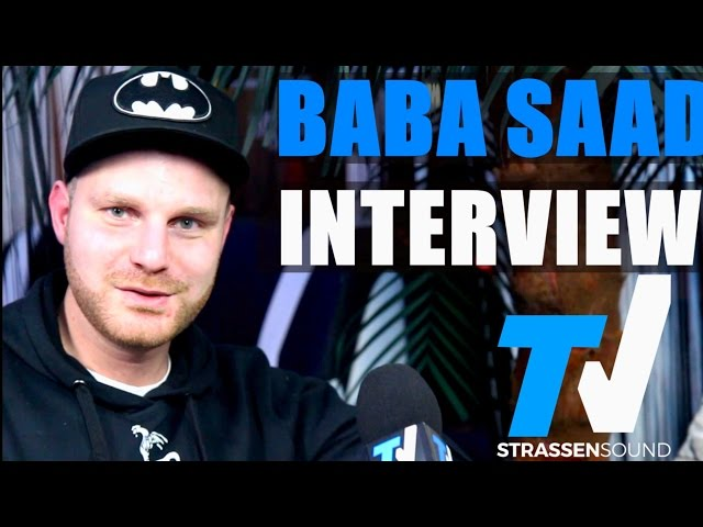 BABA SAAD Interview: EGJ & Bushido Trennung, Kay One, Punch, Kianush, Kontra K, Curse, SadiQ, Miri
