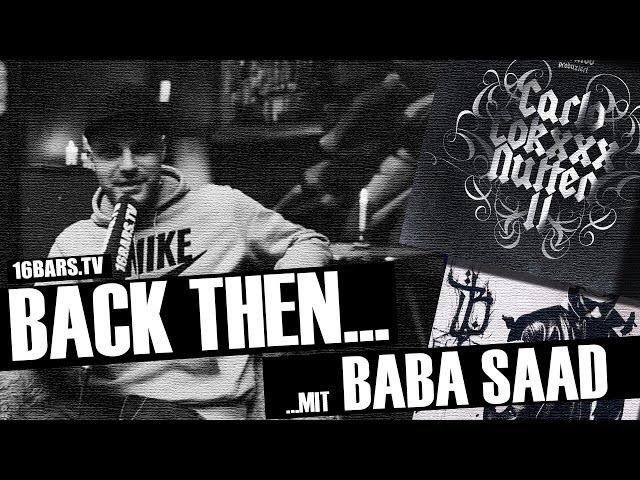 Back Then: Baba Saad über seine Zeit bei Bushido & Ersguterjunge (16BARS.TV)