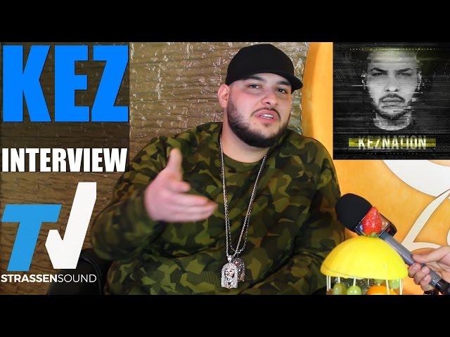 KEZ Interview: Keznation, Manuellsen, Kay One, Fler, Samy Deluxe, Bushido, MC Bogy, Sierra Kidd, RAF