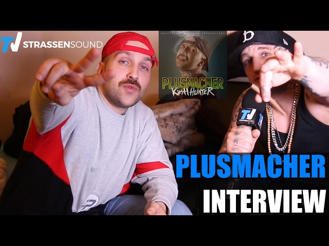 PLUSMACHER Interview: Kush Hunter, Schwesta Ewa, Xatar, Kopfticker, Eno, Weedrapper, AON, Herzog