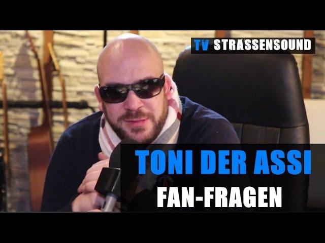 TONI DER ASSI Fan Fragen:Trendwort Hurensohn, Schwesta Ewa, Merkel, Dib Akil, Brenna, Mannheim, Vega