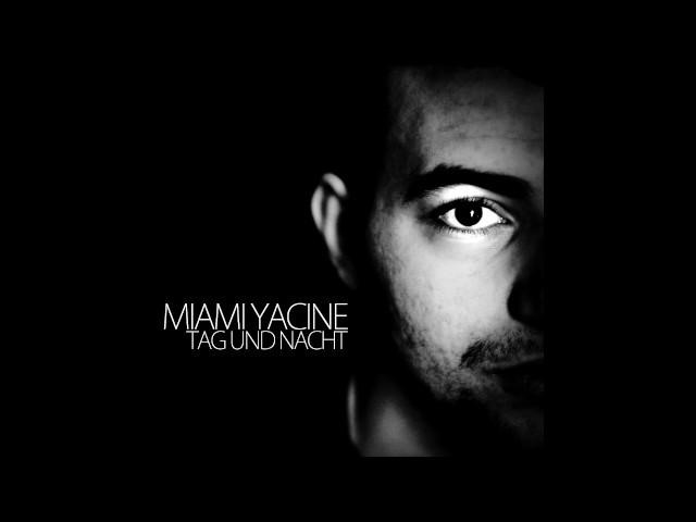 Miami Yacine - Tag und Nacht