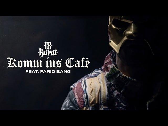 18 Karat, Farid Bang - Komm ins Café