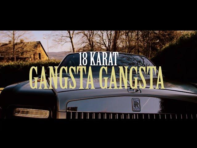 18 Karat - Gangsta Gangsta