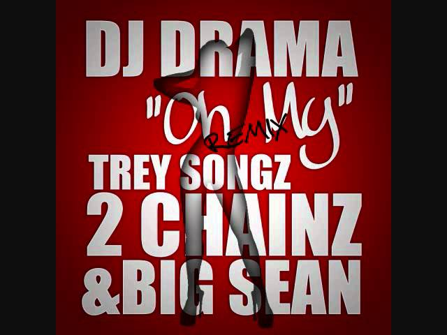 2 Chainz, Trey Songz, DJ Drama, Big Sean - Oh My (Remix)