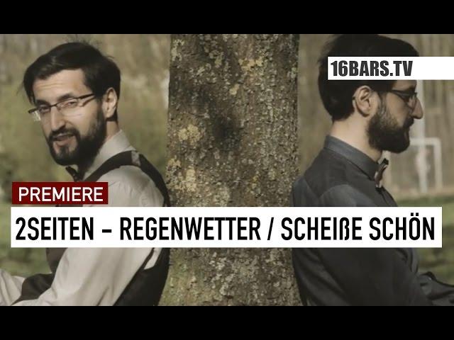 2Seiten - Regenwetter / Scheiße Schön (16BARS.TV PREMIERE)