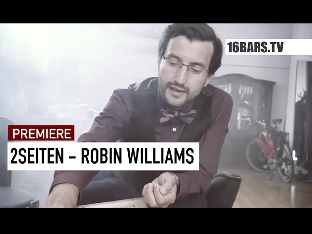 2Seiten - Robin Williams (16BARS.TV PREMIERE)