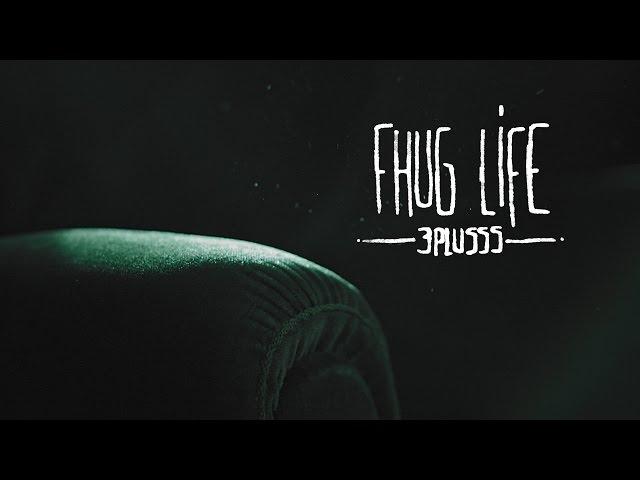 3Plusss, Bennett On, Peet - Fhug Life