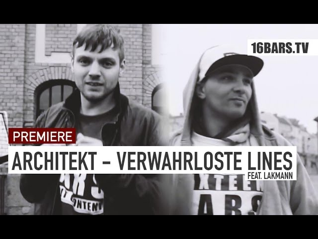 Architekt, Lakmann - Verwahrloste Lines (16BARS.TV PREMIERE)