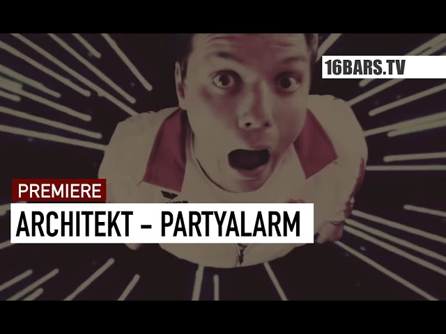 Architekt - Partyalarm (16BARS.TV PREMIERE)