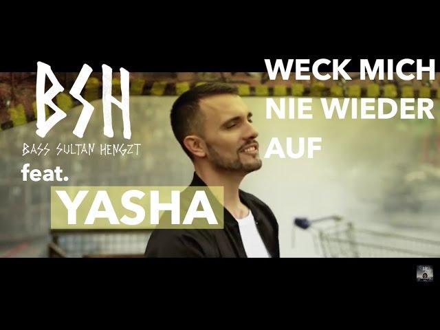 B.S.H, Yasha - Weck mich nie wieder auf