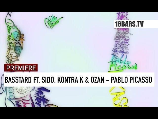 Basstard, sido, Kontra K, Ozan - Pablo Picasso (16BARS.TV PREMIERE)