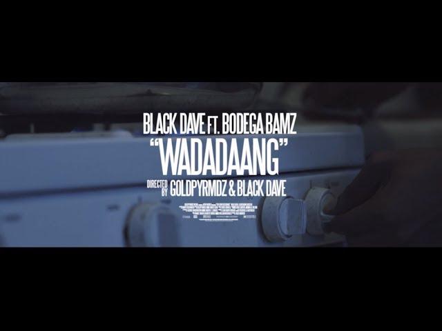 Black Dave, Bodega Bamz - Wadadadang