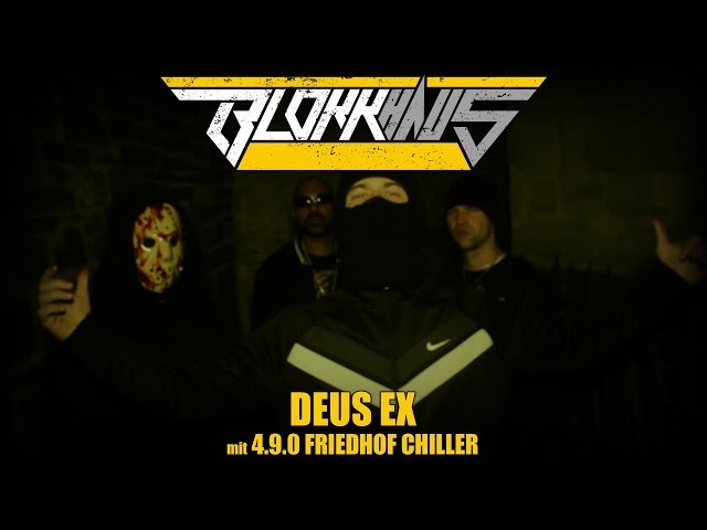 Blokkmonsta, 4.9.0 Friedhof Chiller - Deus Ex