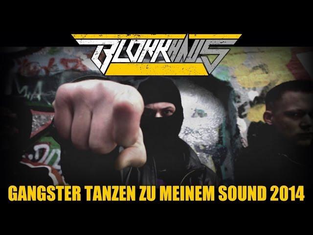 Blokkmonsta - Gangster tanzen zu meinem Sound