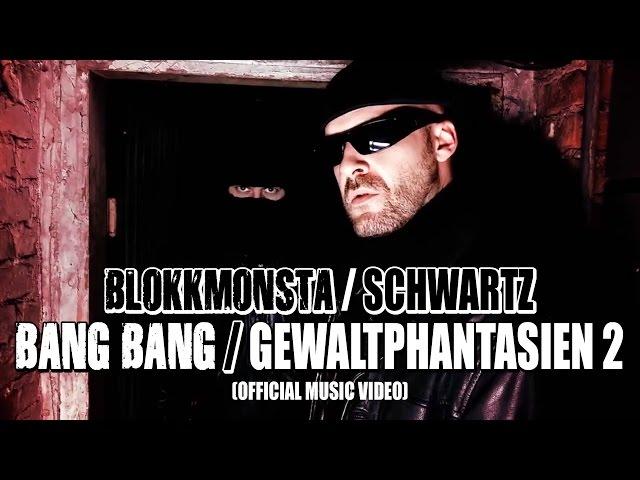 Blokkmonsta, Schwartz - Bang Bang / Gewaltphantasien 2