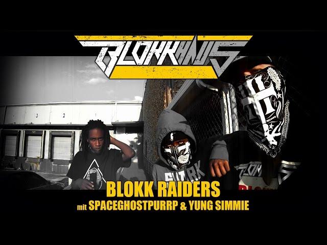 Blokkmonsta, SpaceGhostPurrp - Blokk Raiders