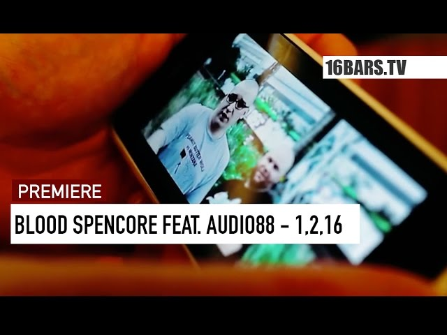 Blood Spencore, Audio88 - 1, 2, 16 (Premiere)
