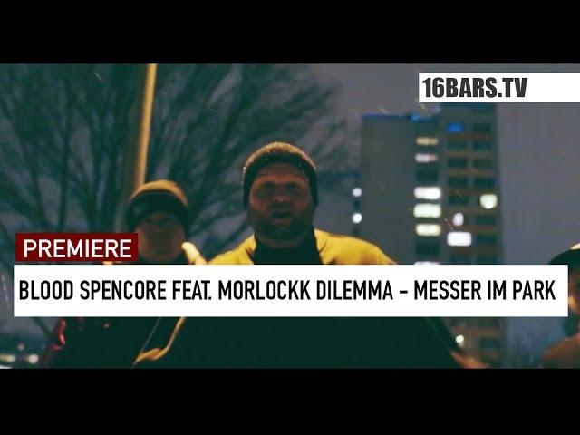 Blood Spencore, Morlockk Dilemma - Messer im Park (Premiere)