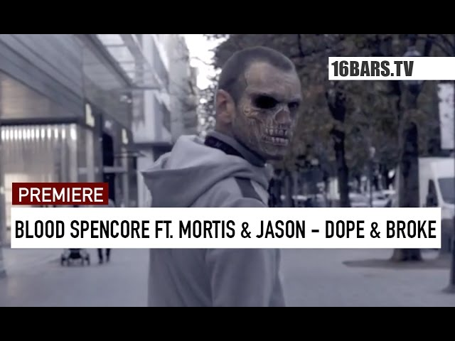 Blood Spencore, Mortis, Jason - Dope und Broke (Premiere)