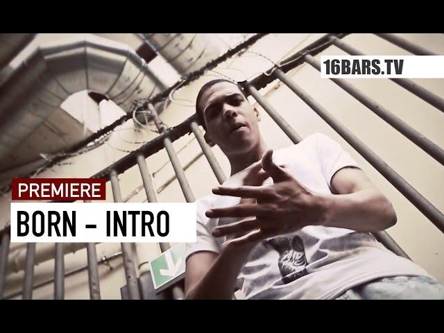 Born - Intro (Premiere)
