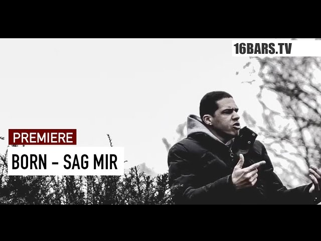 Born - Sag mir (Premiere)