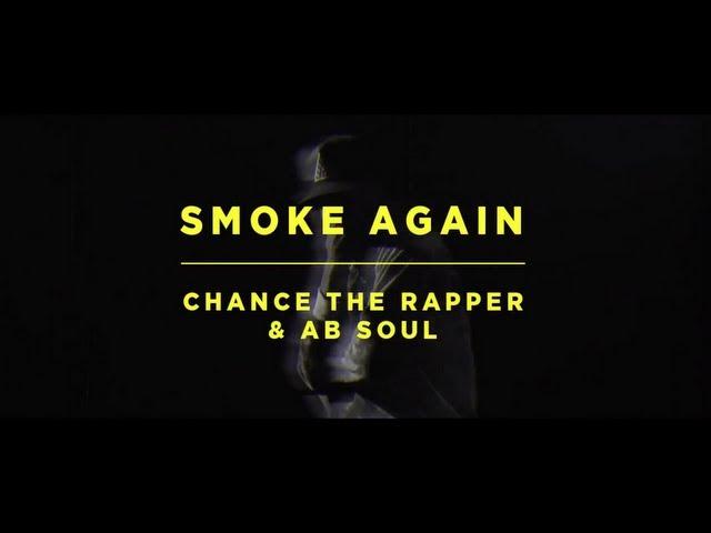 Chance The Rapper, Ab-Soul - Smoke Again