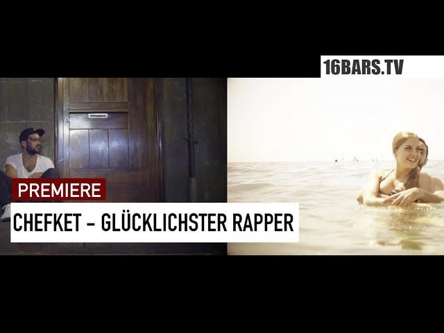 Chefket - Glücklichster Rapper (16BARS.TV PREMIERE)