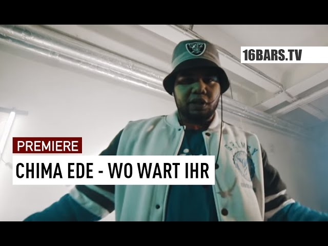 Chima Ede - Wo wart ihr (Premiere)