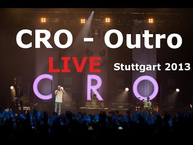 Cro - Outro (Abschlusskonzert Stuttgart 2013)