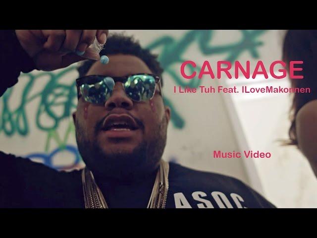 DJ Carnage, ILOVEMAKONNEN - I Like Tuh