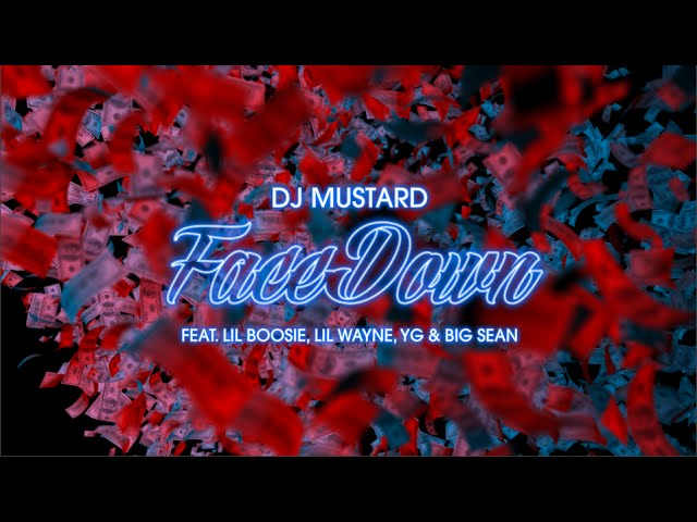 DJ Mustard, Lil Wayne, Big Sean, YG, Boosie Badazz - Face Down (Lyric Video)