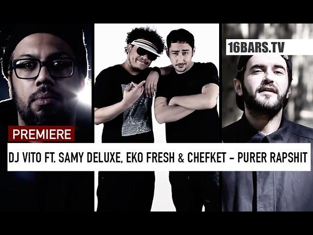 DJ Vito, Eko Fresh, Samy Deluxe, Chefket - Purer Rapshit (16BARS.TV PREMIERE)