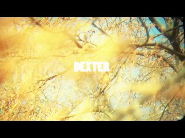 Dexter - You & I