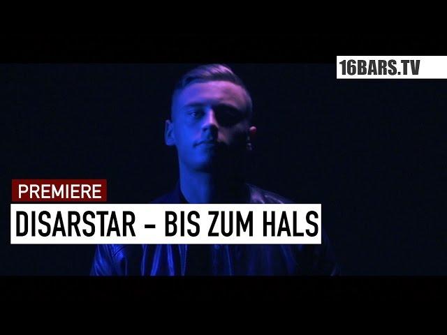 Disarstar - Bis zum Hals (16BARS.TV PREMIERE)