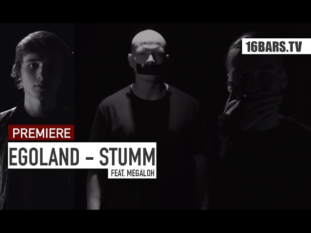 Egoland, Megaloh - Stumm (16BARS.TV PREMIERE)