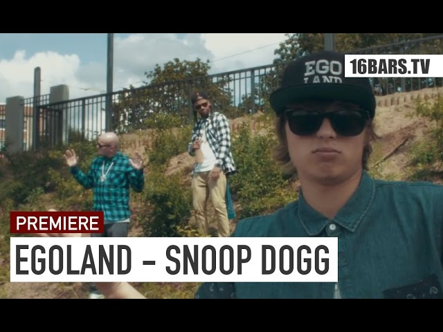 Egoland - Snoop Dogg (16BARS.TV PREMIERE)
