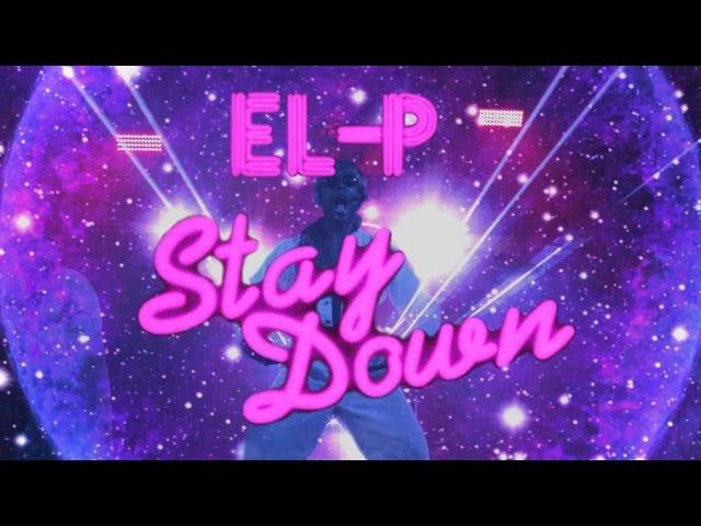 El-P - Stay Down