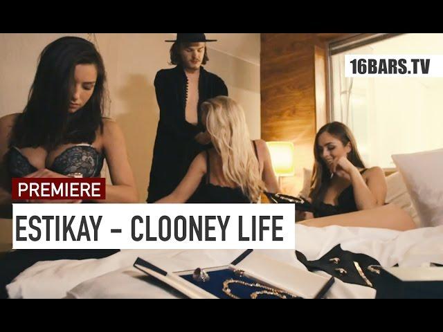Estikay - Clooney Life (16BARS.TV PREMIERE)