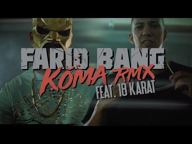 Farid Bang, 18 Karat - Koma (Remix)