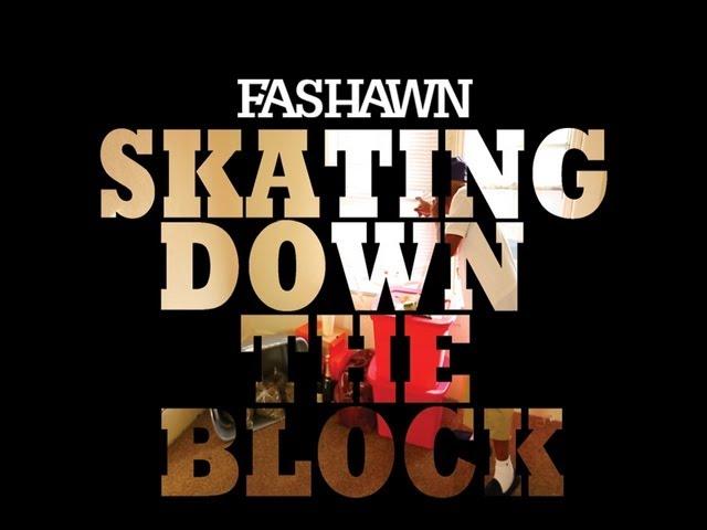 Fashawn - Skating Down The Block