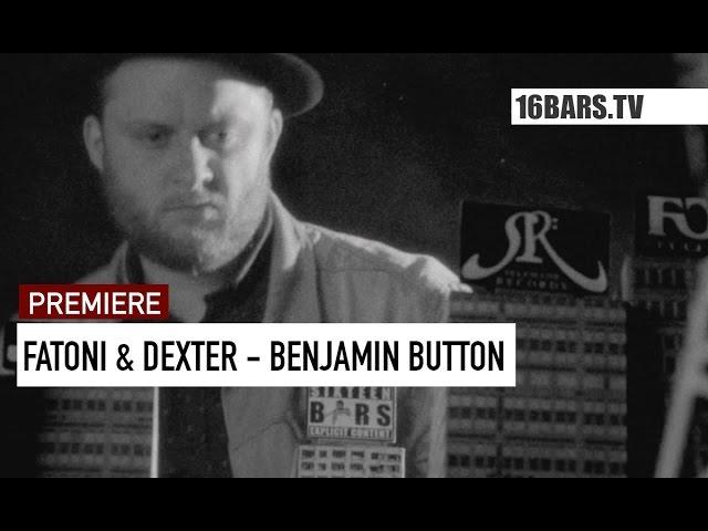Fatoni, Dexter - Benjamin Button (Premiere)