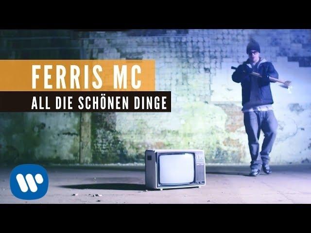 Ferris MC - All die schönen Dinge