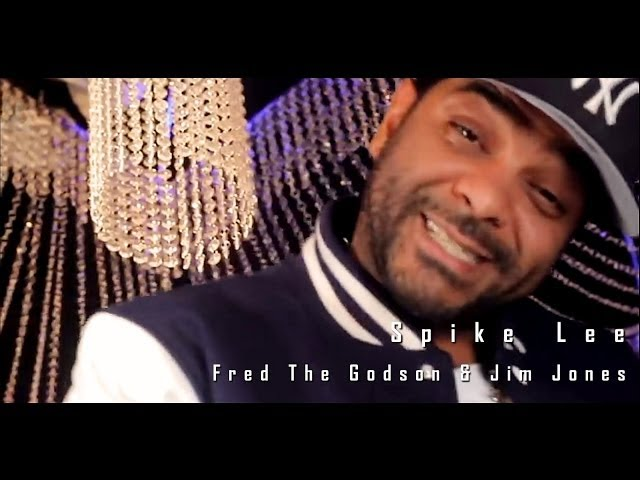 Fred the Godson, Jim Jones - Spike Lee