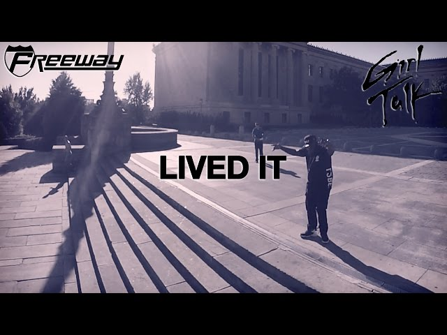 Freeway, Girl Talk - Lived It