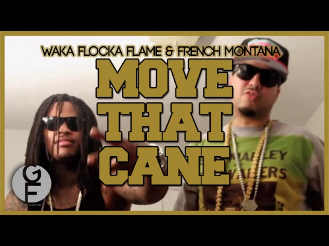 French Montana, Waka Flocka Flame - Move That Cane