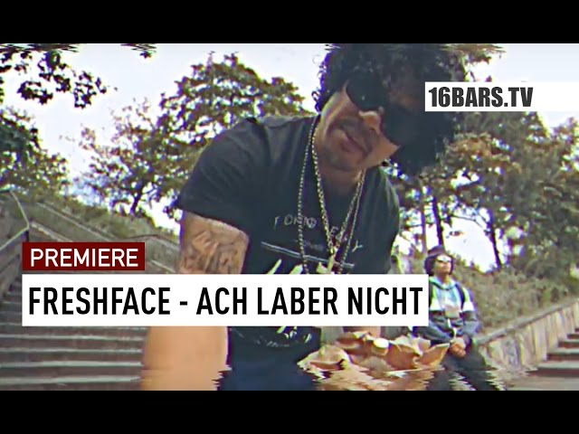 Fresh Face - Ach laber nicht (Premiere)