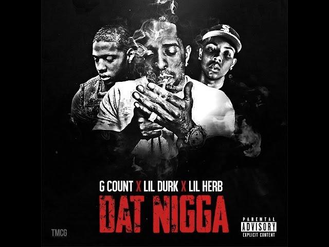 G. Count, Lil Durk, G Herbo - Dat Nigga