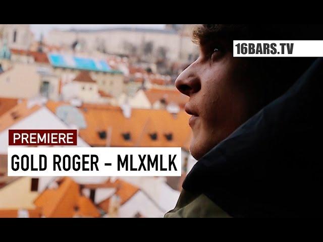 Gold Roger - MLXMLK (16BARS.TV Premiere)
